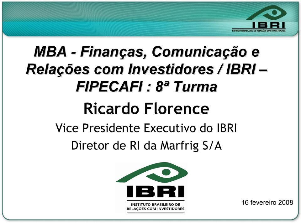 Ricardo Florence Vice Presidente Executivo do
