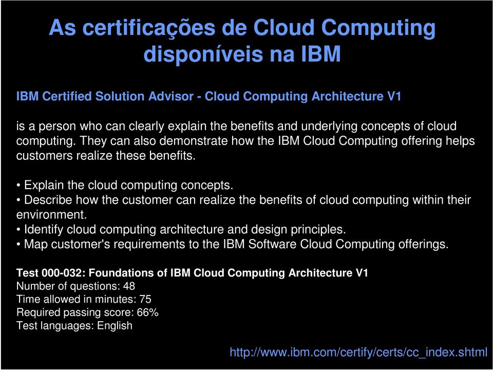 Describe how the customer can realize the benefits of cloud computing within their environment. Identify cloud computing architecture and design principles.