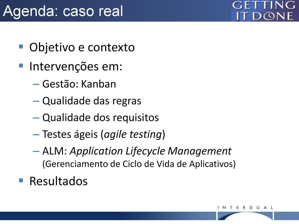 Testes ágeis (agile testing) ALM: Application Lifecycle