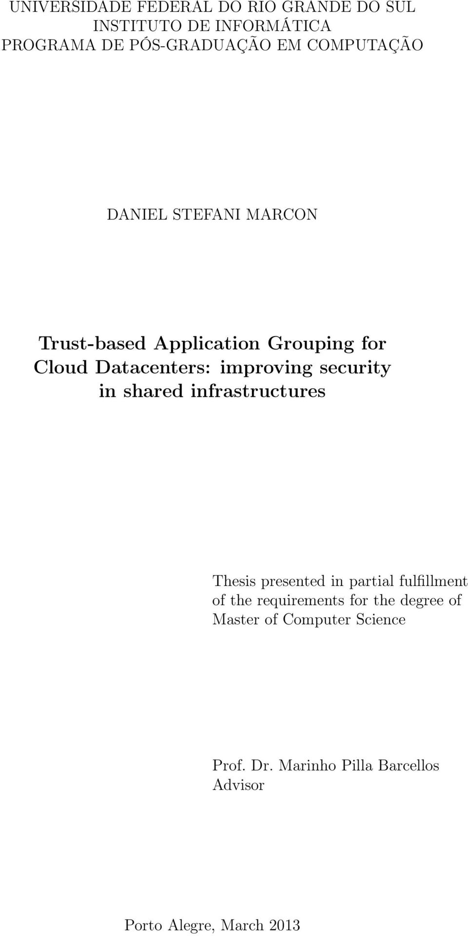 security in shared infrastructures Thesis presented in partial fulfillment of the requirements for