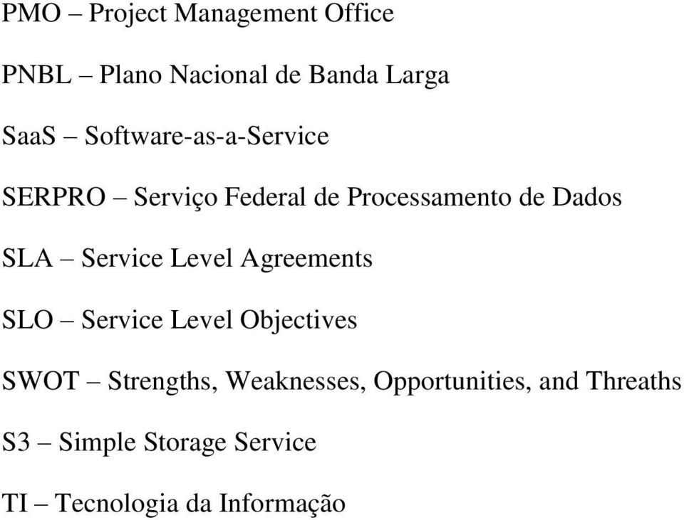 Service Level Agreements SLO Service Level Objectives SWOT Strengths,
