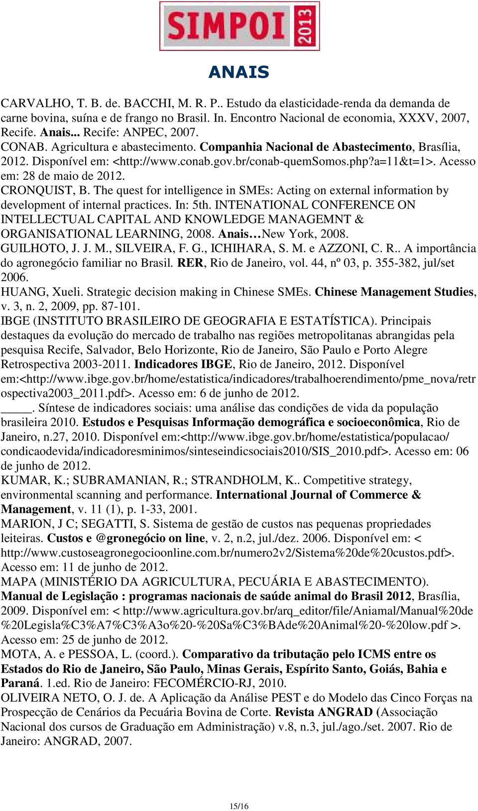 Acesso em: 28 de maio de 2012. CRONQUIST, B. The quest for intelligence in SMEs: Acting on external information by development of internal practices. In: 5th.