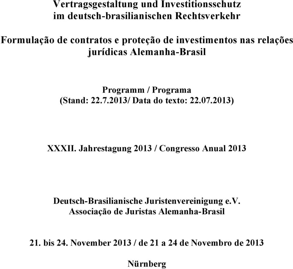 2013/ Data do texto: 22.07.2013) XXXII.