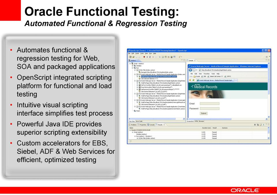 load testing Intuitive visual scripting interface simplifies test process Powerful Java IDE provides