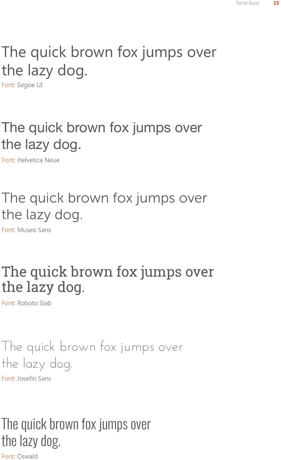 Font: Helvetica Neue The quick brown fox jumps over the lazy dog.