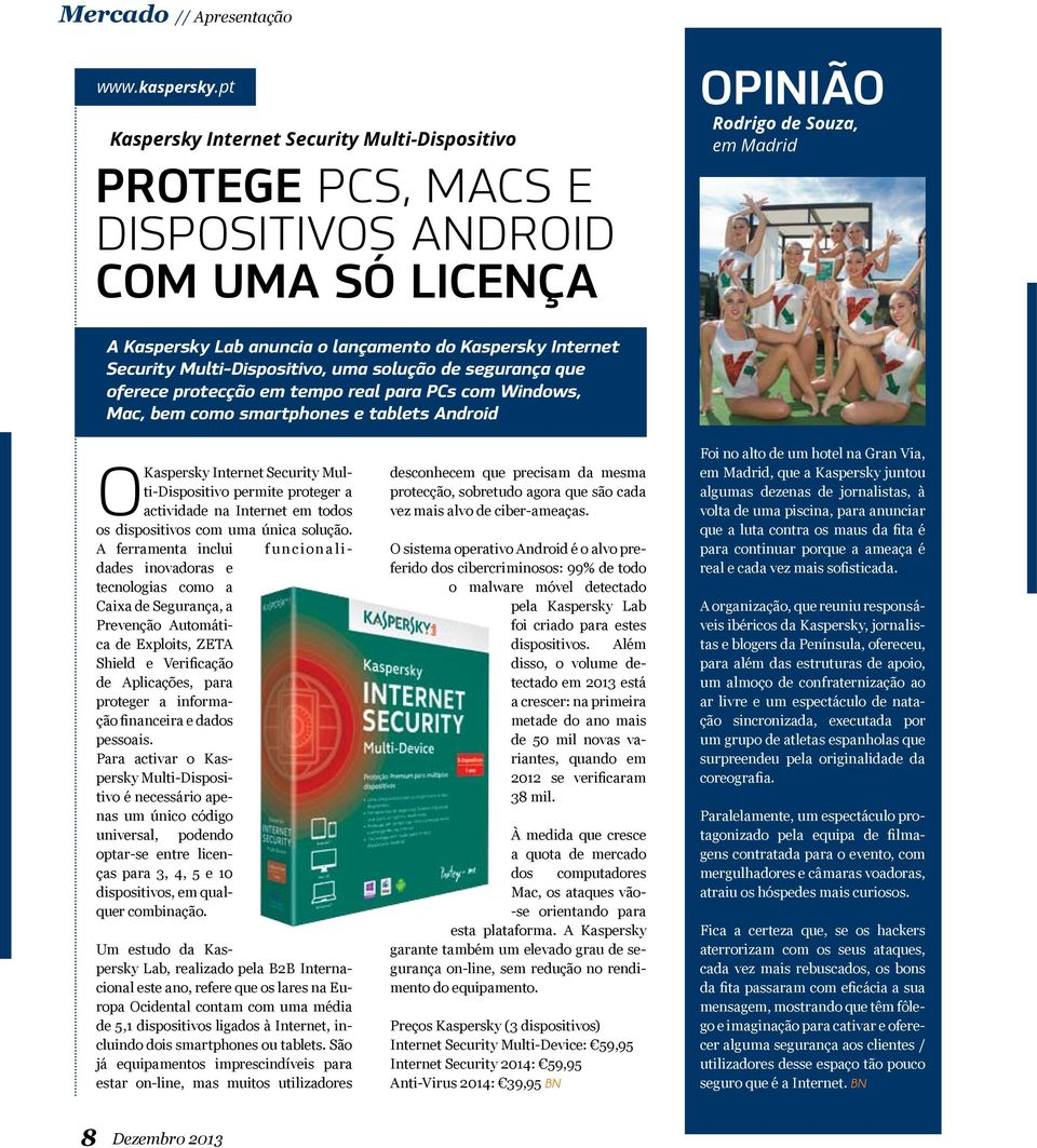 Internet Security Multi-Dispositivo, uma solução de segurança que oferece protecção em tempo real para PCs com Windows, Mac, bem como smartphones e tablets Android O Kaspersky Internet Security