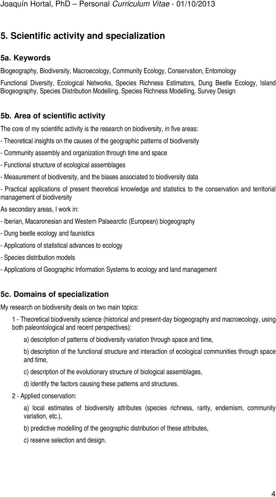 Biogeography, Species Distribution Modelling, Species Richness Modelling, Survey Design 5b.
