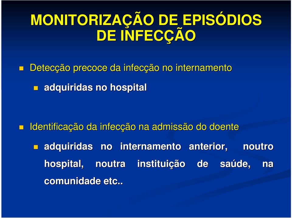 infecção na admissão do doente adquiridas no internamento