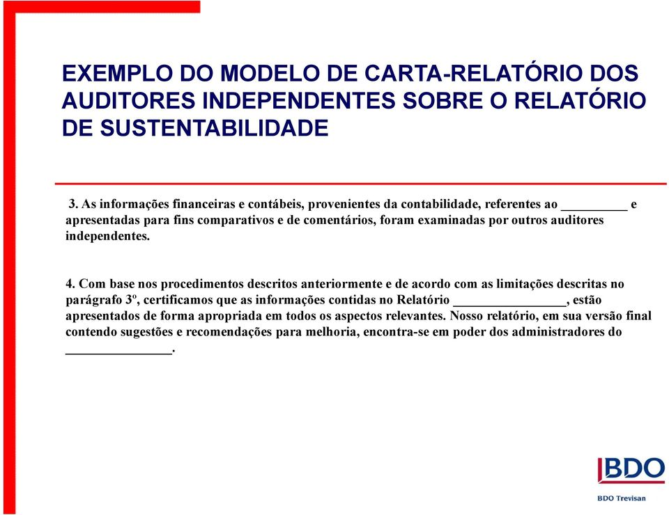 auditores independentes. 4.