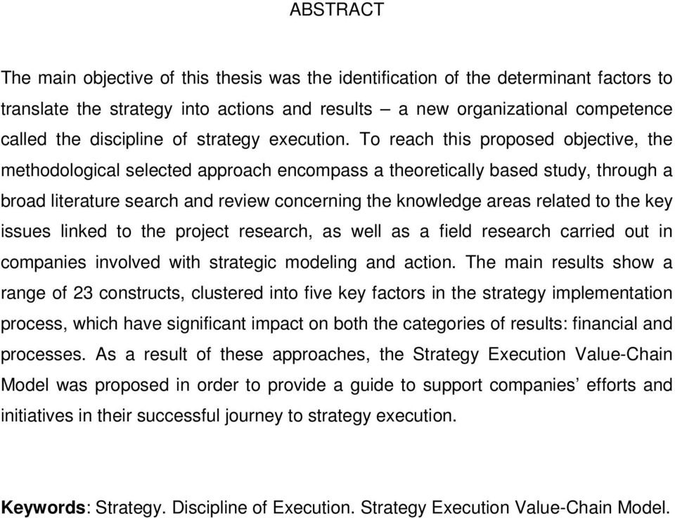 To reach this proposed objective, the methodological selected approach encompass a theoretically based study, through a broad literature search and review concerning the knowledge areas related to