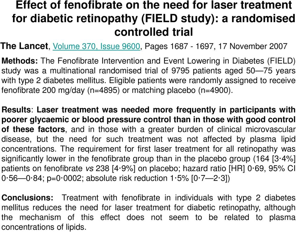 Eligible patients were randomly assigned to receive fenofibrate 200 mg/day (n=4895) or matching placebo (n=4900).
