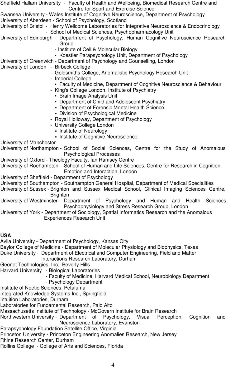 Sciences, Psychopharmacology Unit University of Edinburgh - Department of Psychology, Human Cognitive Neuroscience Research Group - Institute of Cell & Molecular Biology - Koestler Parapsychology