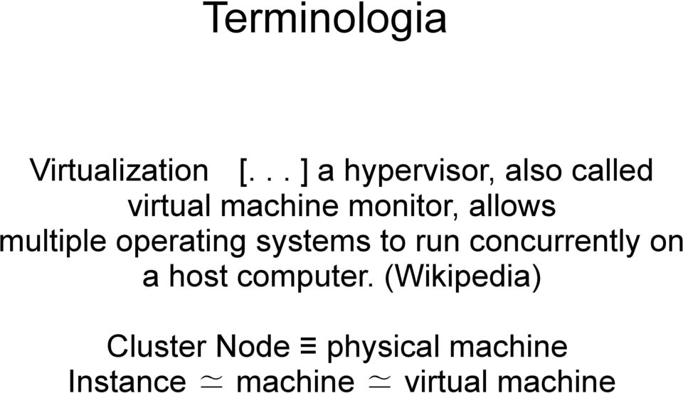allows multiple operating systems to run concurrently on a