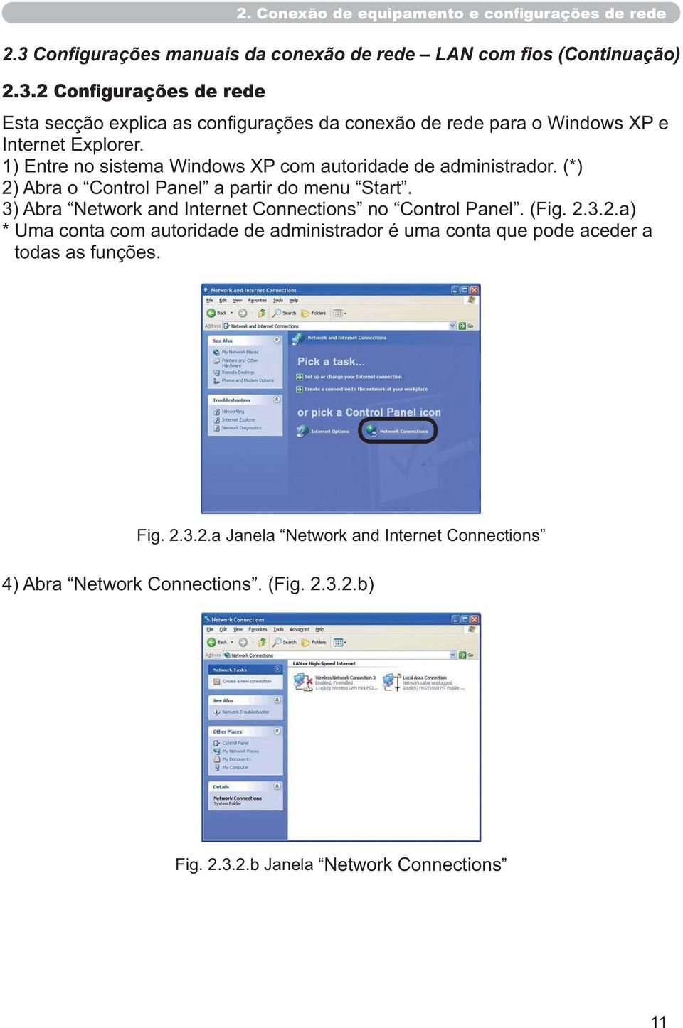 3) Abra Network and Internet Connections no Control Panel. (Fig. 2.