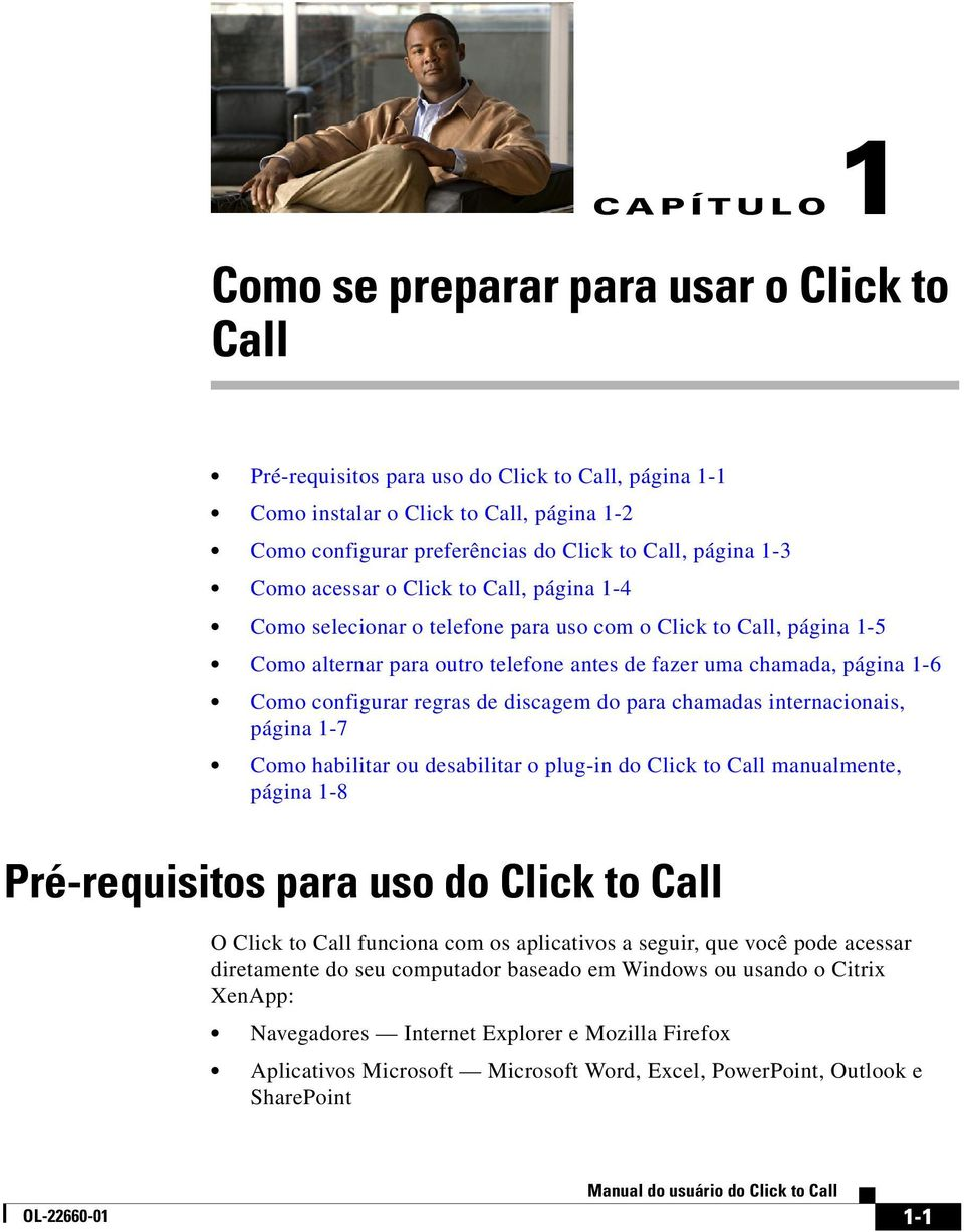 configurar regras de discagem do para chamadas internacionais, página 1-7 Como habilitar ou desabilitar o plug-in do Click to Call manualmente, página 1-8 Pré-requisitos para uso do Click to Call O