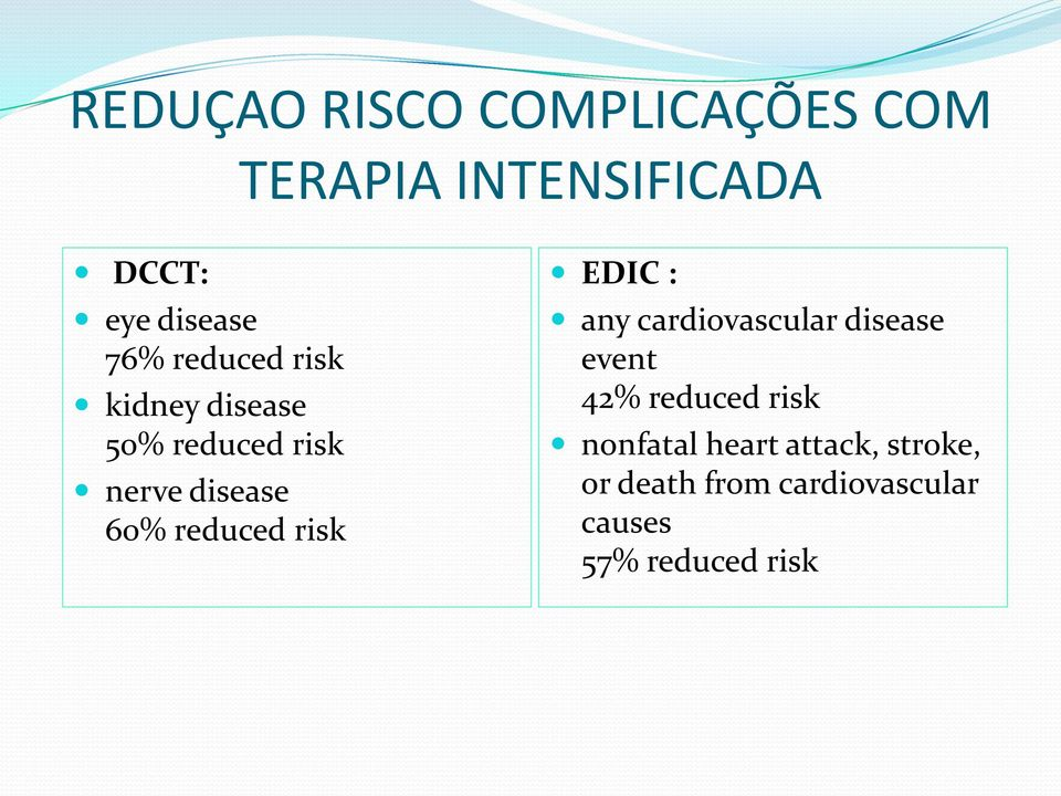reduced risk EDIC : any cardiovascular disease event 42% reduced risk