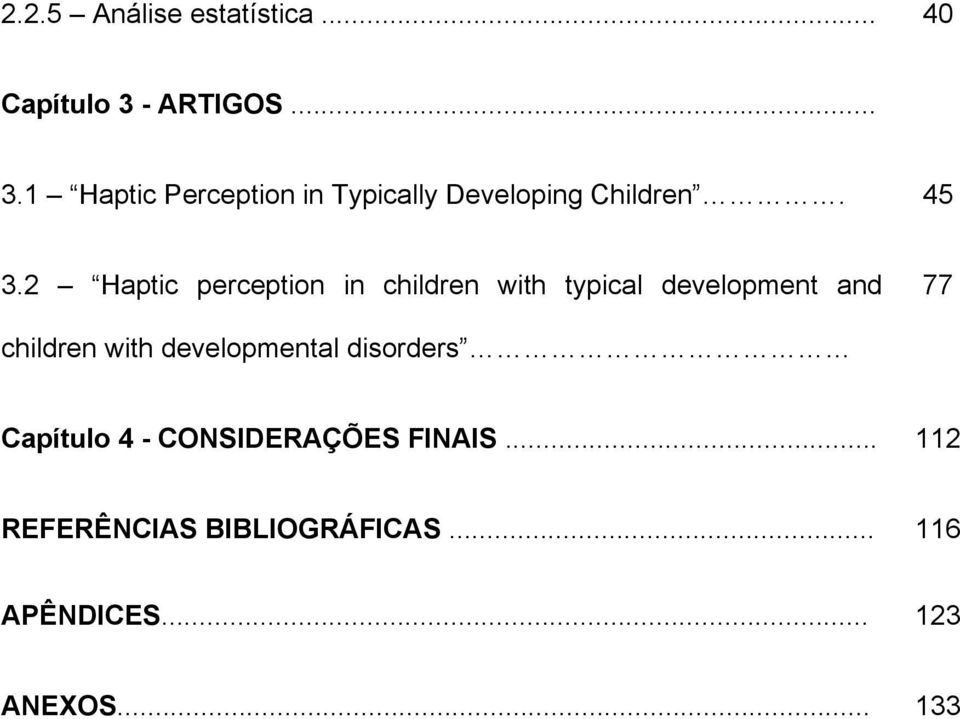 2 Haptic perception in children with typical development and 77 children with