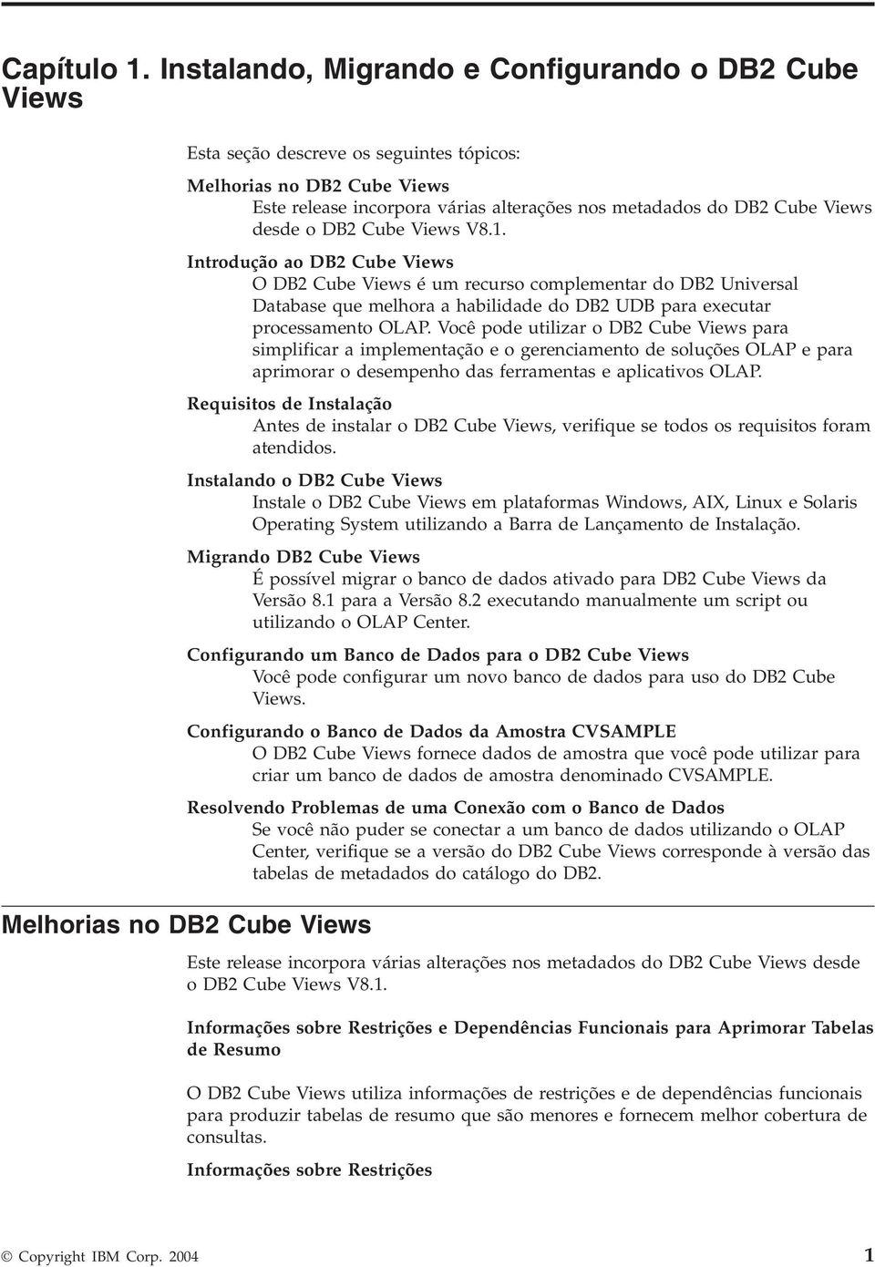 metadados do DB2 Cube Views desde o DB2 Cube Views V8.1.