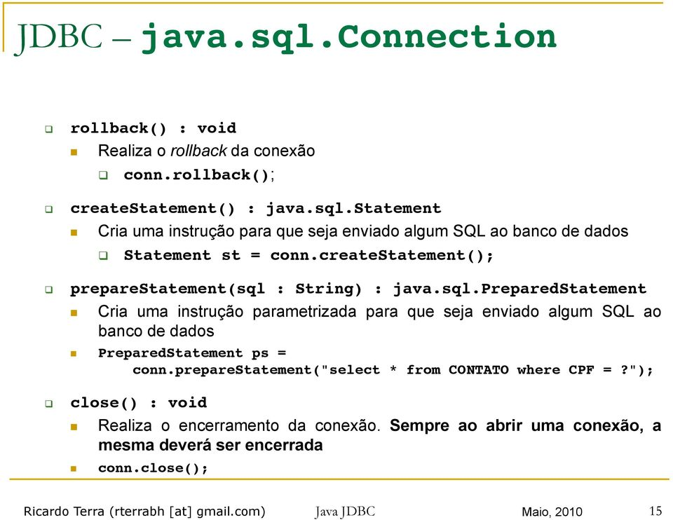 preparestatement(sql : String) : java.sql.preparedstatement!