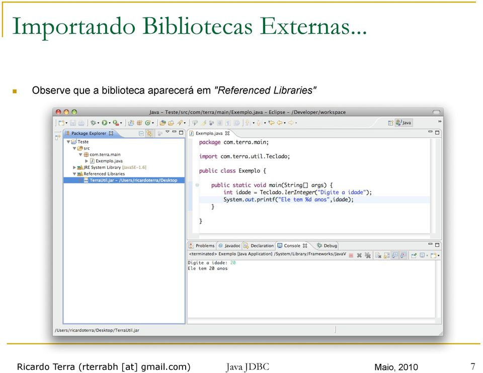 "em ""Referenced Libraries"" Ricardo Terra"