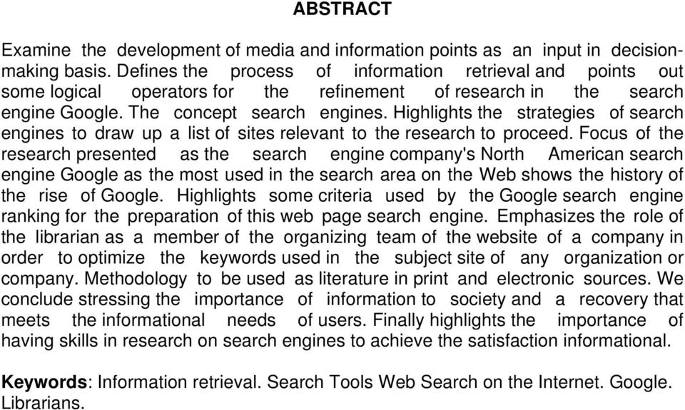 Highlights the strategies of search engines to draw up a list of sites relevant to the research to proceed.