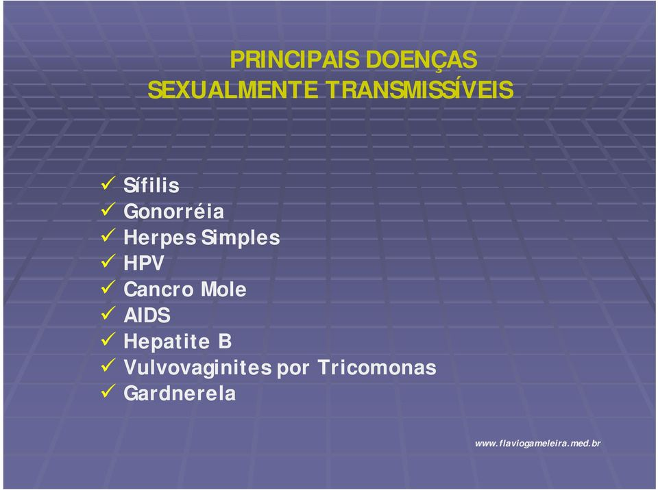 Herpes Simples HPV Cancro Mole AIDS