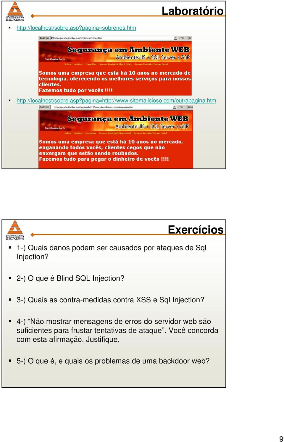 2-) O que é Blind SQL Injection? 3-) Quais as contra-medidas contra XSS e Sql Injection?