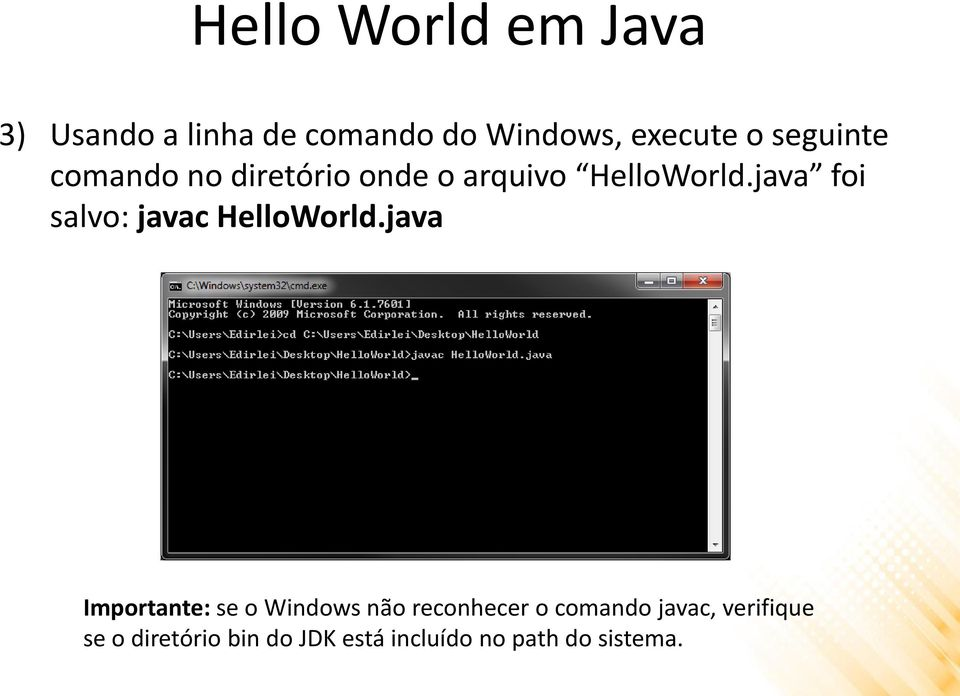 java foi salvo: javac HelloWorld.