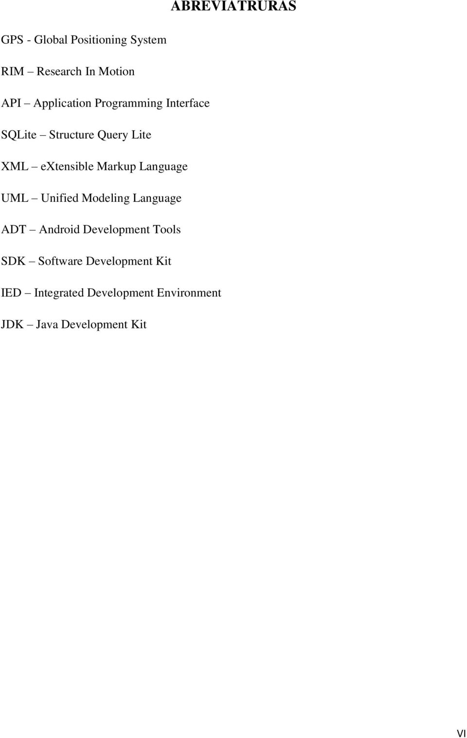 Markup Language UML Unified Modeling Language ADT Android Development Tools SDK