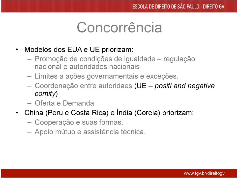 Coordenação entre autoridaes (UE positi and negative comity) Oferta e Demanda China (Peru