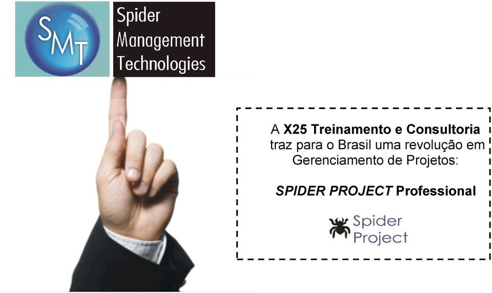 Professional Spider Management Technologies no Brasil: