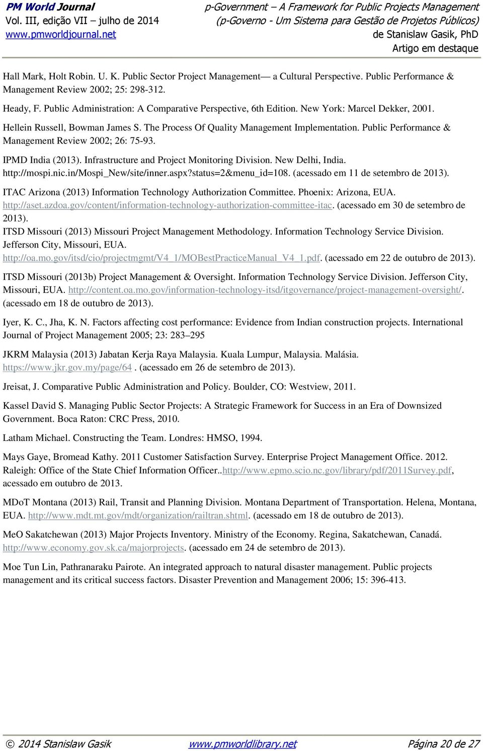 Public Performance & Management Review 2002; 26: 75-93. IPMD India (2013). Infrastructure and Project Monitoring Division. New Delhi, India. http://mospi.nic.in/mospi_new/site/inner.aspx?