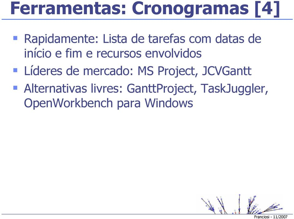 Líderes de mercado: MS Project, JCVGantt Alternativas