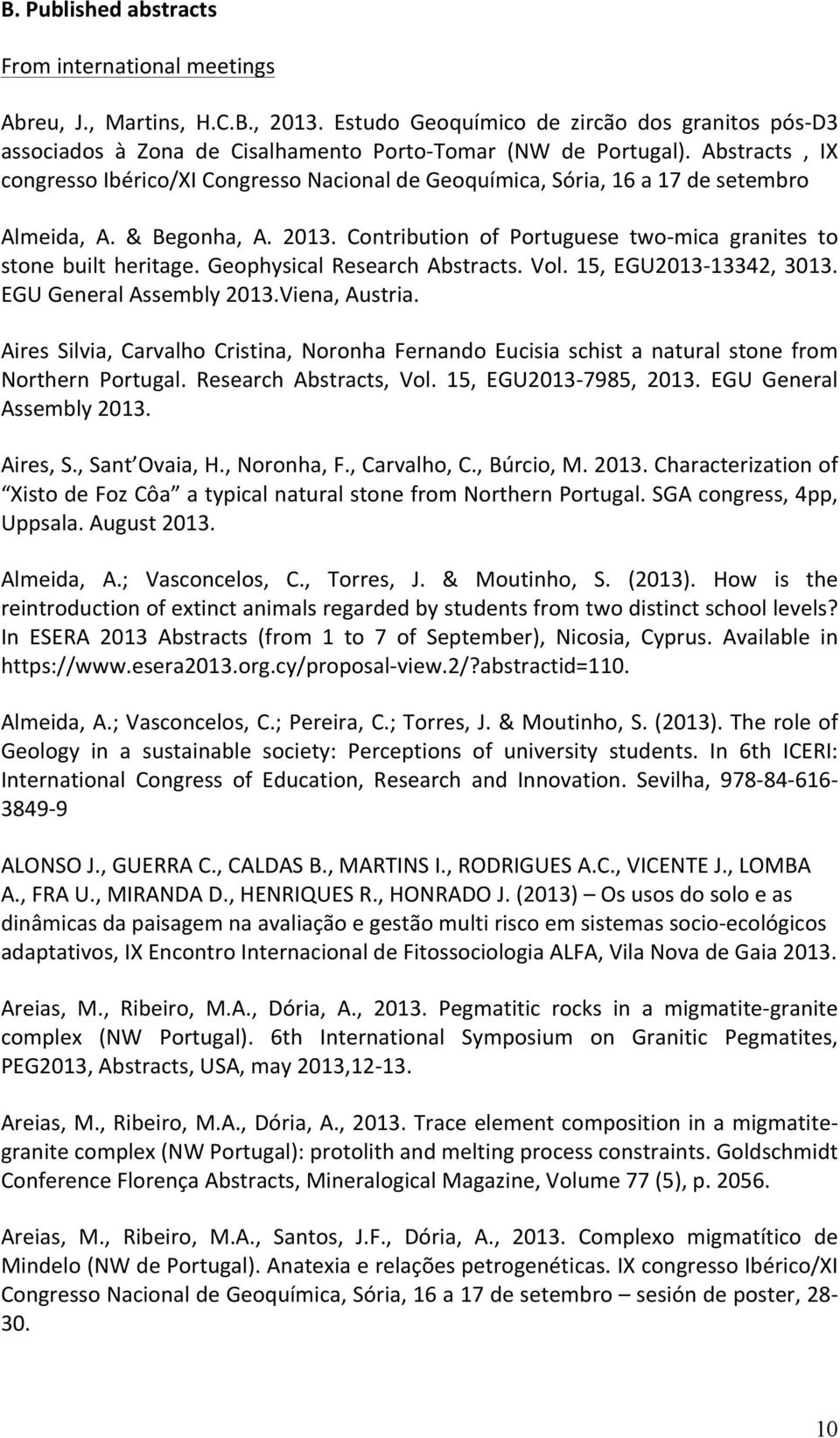 Geophysical Research Abstracts. Vol. 15, EGU2013-13342, 3013. EGU General Assembly 2013.Viena, Austria.