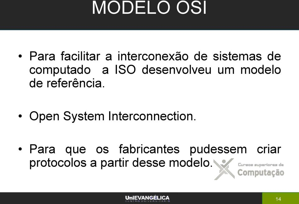 referência. Open System Interconnection.