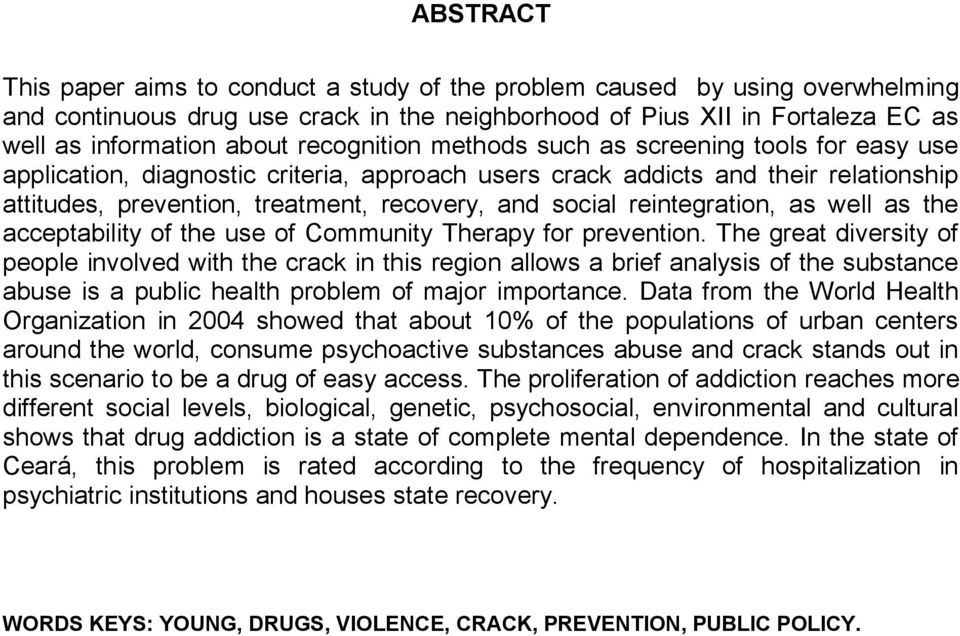 reintegration, as well as the acceptability of the use of Community Therapy for prevention.
