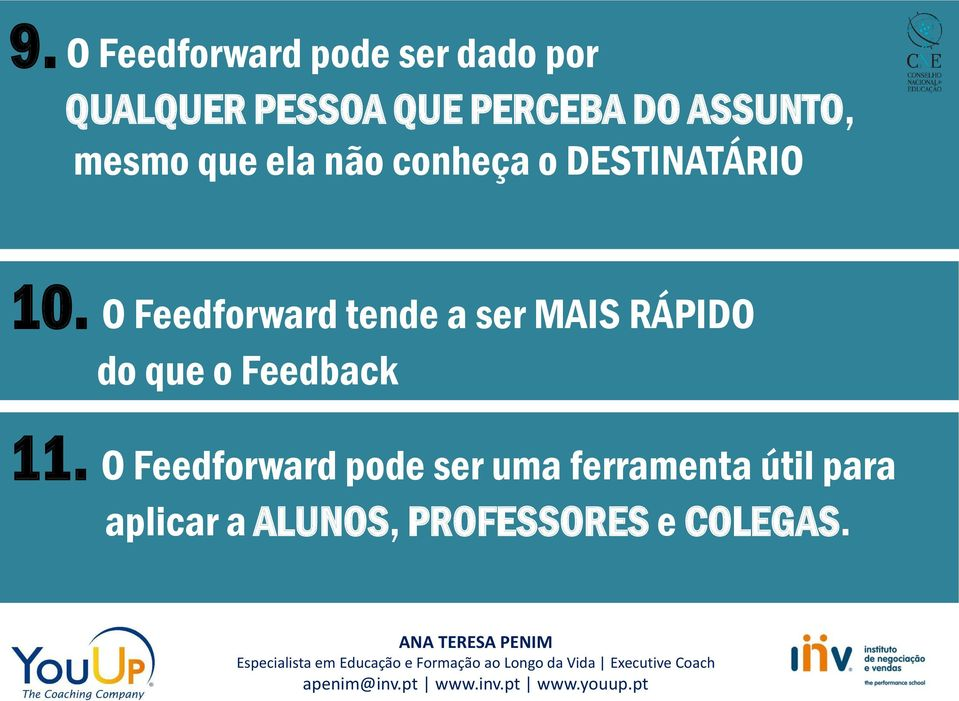O Feedforward tende a ser MAIS RÁPIDO do que o Feedback 11.