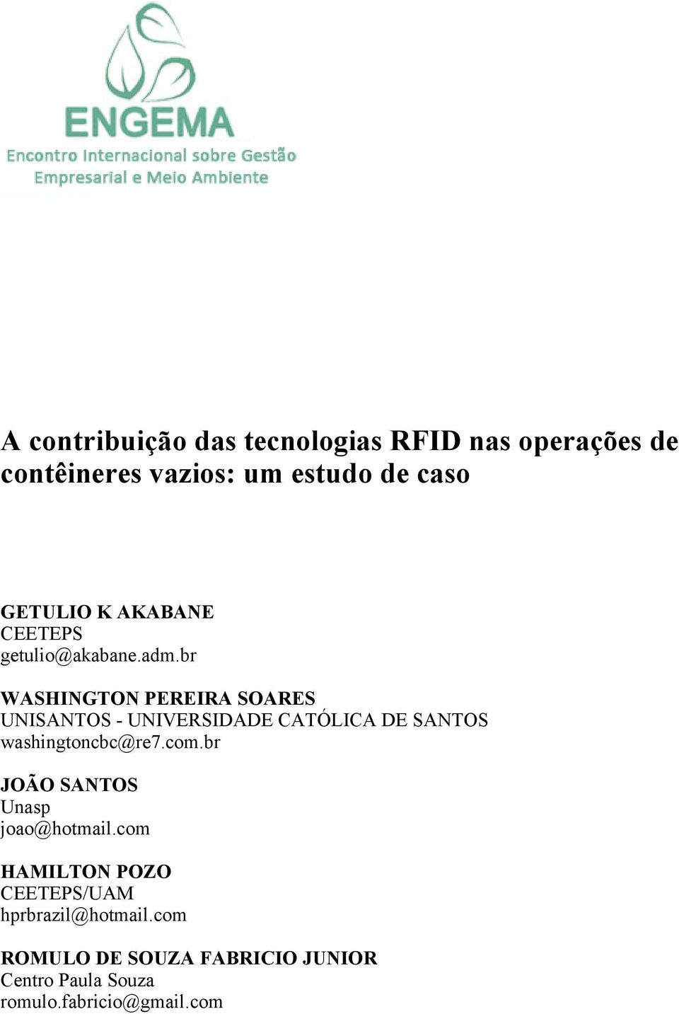 br WASHINGTON PEREIRA SOARES UNISANTOS - UNIVERSIDADE CATÓLICA DE SANTOS washingtoncbc@re7.com.