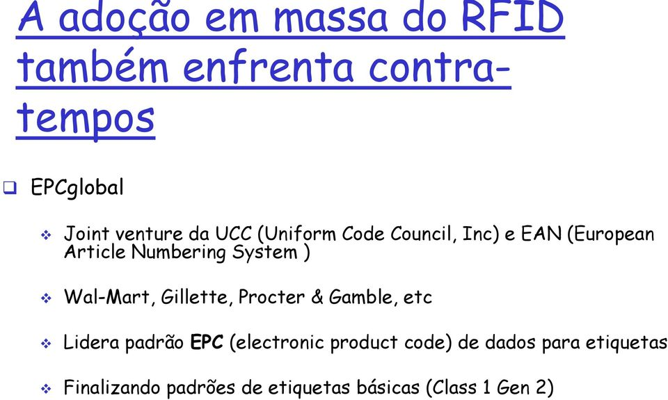 Wal-Mart, Gillette, Procter & Gamble, etc Lidera padrão EPC (electronic product