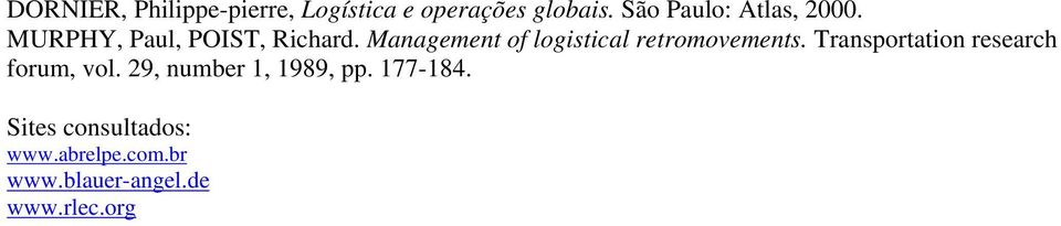 Management of logistical retromovements.