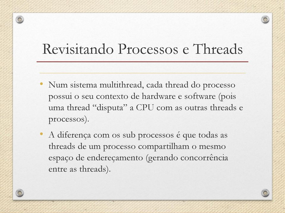 threads e processos).