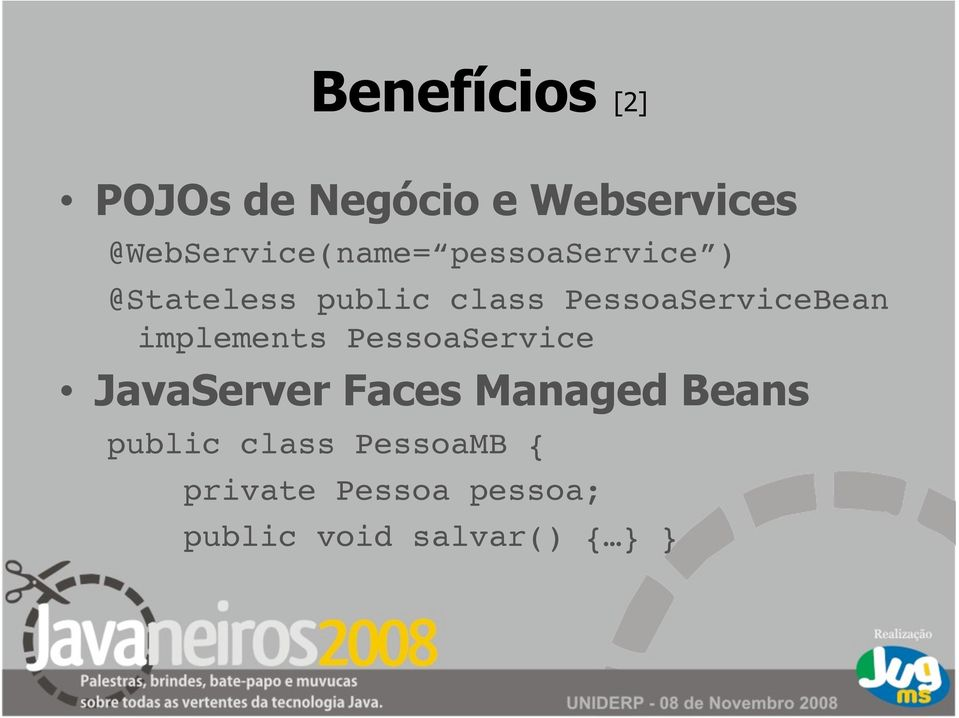 PessoaServiceBean implements PessoaService JavaServer Faces