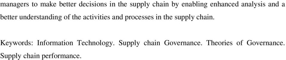 processes in the supply chain. Keywords: Information Technology.