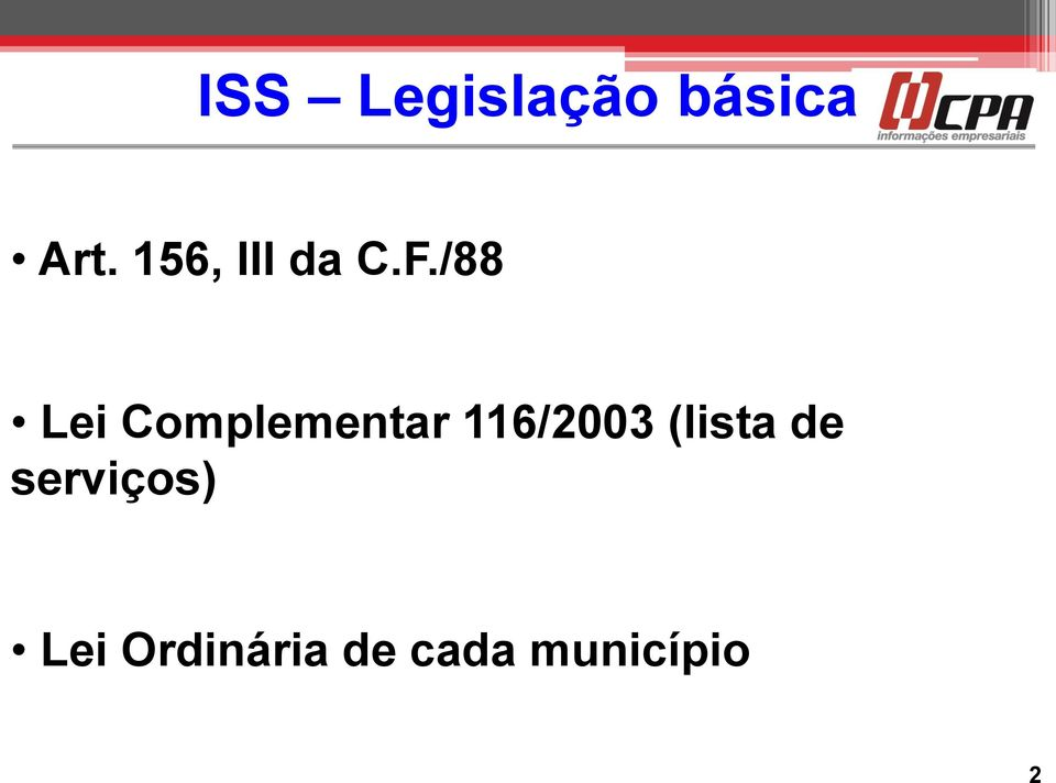 /88 Lei Complementar 116/2003