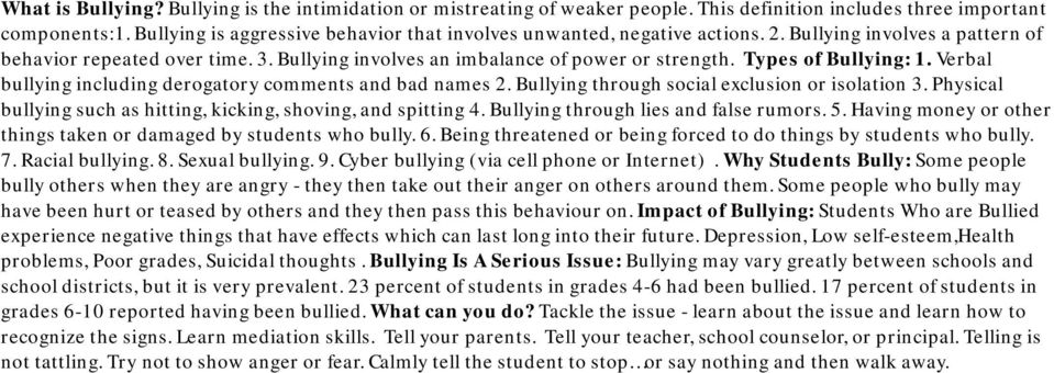 Bullying through social exclusion or isolation 3. Physical bullying such as hitting, kicking, shoving, and spitting 4. Bullying through lies and false rumors. 5.