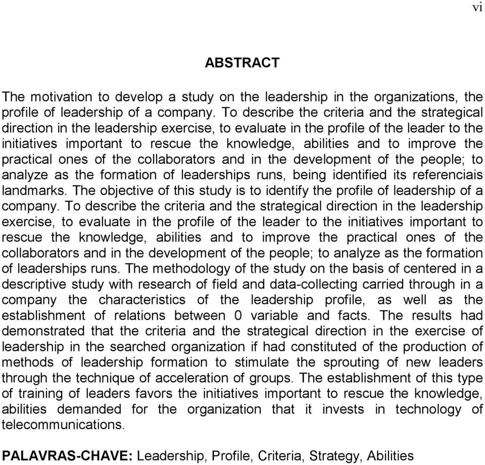improve the practical ones of the collaborators and in the development of the people; to analyze as the formation of leaderships runs, being identified its referenciais landmarks.