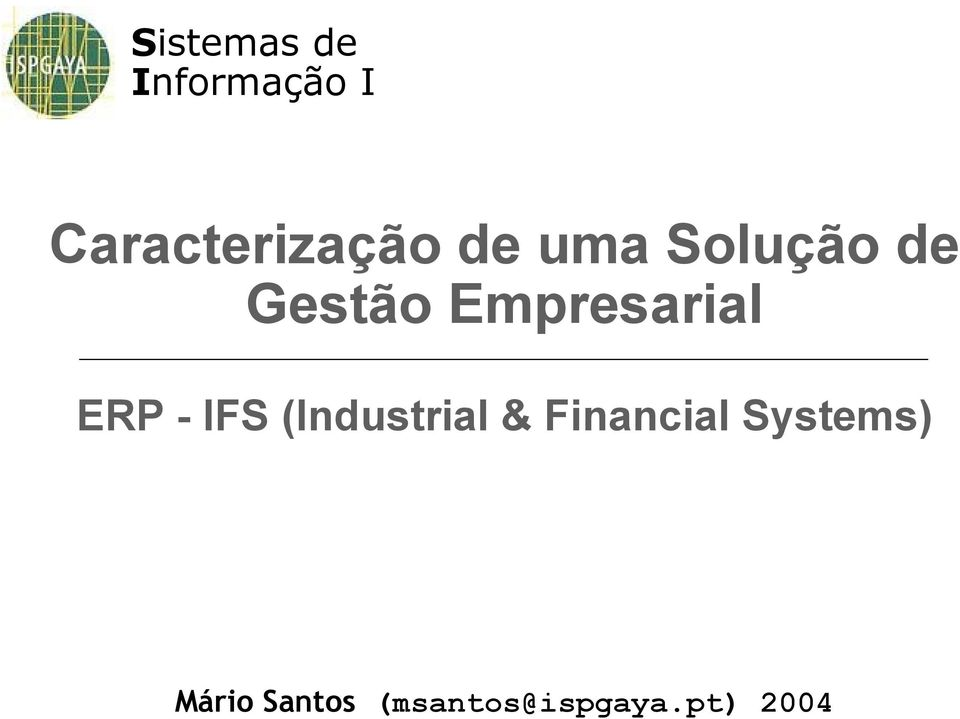 ERP - IFS (Industrial & Financial