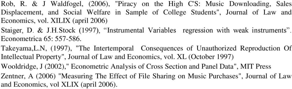 XILIX (april 2006) Staiger, D. & J.H.Stock (1997), Instrumental Variables regression with weak instruments. Econometrica 65: 557-586. Takeyama,L.