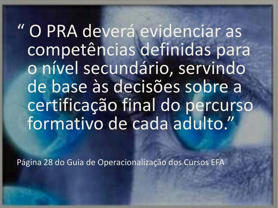 a certificação final do percurso formativo de cada