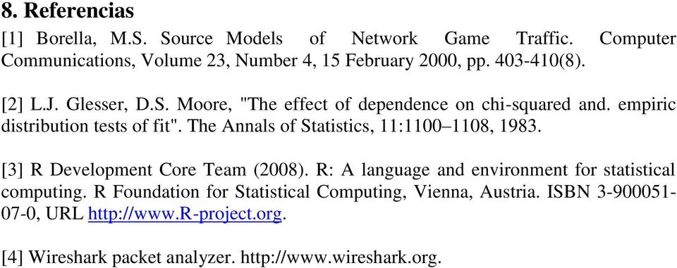 The Annals of Statistics, 11:1100 1108, 1983. [3] R Development Core Team (2008). R: A language and environment for statistical computing.